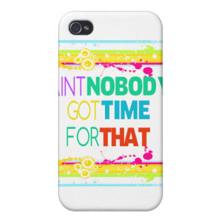 AINT NOBODY GOT TIME FOR THAT iPhone 4/4S CASE