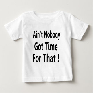 Ain't Nobody Got Time For That Meme T Shirt