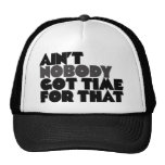 Aint Nobody got time for that Mesh Hat