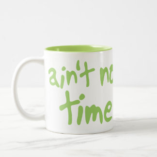 Ain't nobody got time for that Sweet Brown Two-Tone Coffee Mug