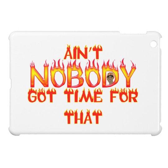Ain't Nobody Got Time Sweet Brown iPad Mini Cases