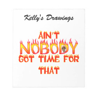Ain't Nobody Got Time Sweet Brown Memo Notepad