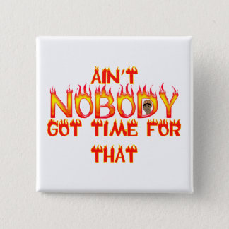 Ain't Nobody Got Time Sweet Brown Pinback Button