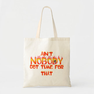Ain't Nobody Got Time Sweet Brown Tote Bag