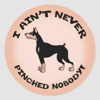 Ain't Pinched Nobody! Classic Round Sticker