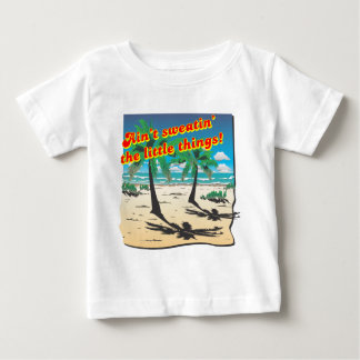 AIN'T SWEATIN' BABY T-Shirt