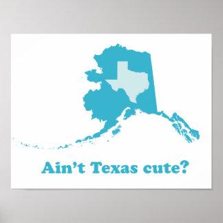 Ain't Texas Cute Alaska Boasting Poster