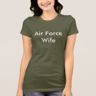 newest excellent quality classic style Air Force Wife T-Shirt