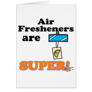 air fresheners are super greeting card