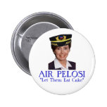 "AIR PELOSI: ""Let Them Eat Cake"" Pinback Buttons"
