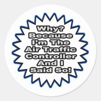 Air Traffic Controller...Because I Said So Sticker