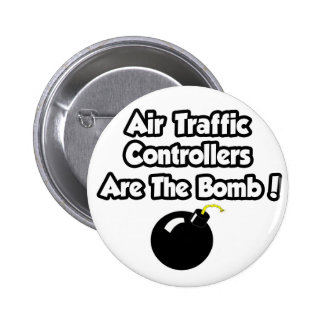 Air Traffic Controllers Are The Bomb! Pinback Buttons