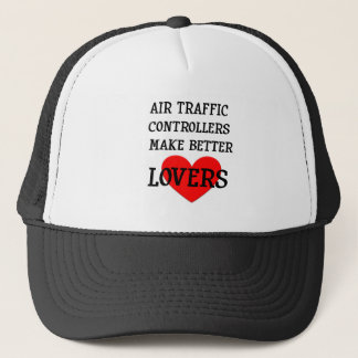 Air Traffic Controllers Make Better Lovers Trucker Hat