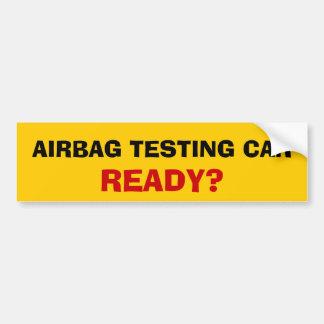 Airbag Testing Car. Ready? Car Bumper Sticker