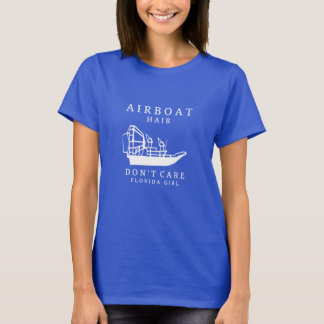 Airboat Hair, Don't Care Florida Girl T-shirt