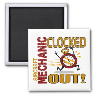 Aircraft Mechanic Clocked Out Magnets