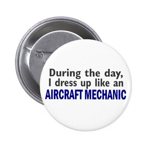 Aircraft Mechanic During The Day Pinback Buttons