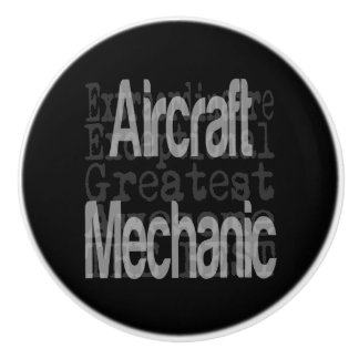 Aircraft Mechanic Extraordinaire Ceramic Knob