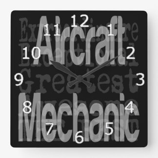 Aircraft Mechanic Extraordinaire Square Wall Clock