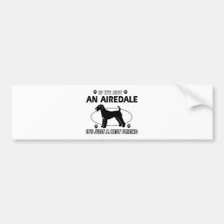 AIREDALE best friend designs Bumper Sticker