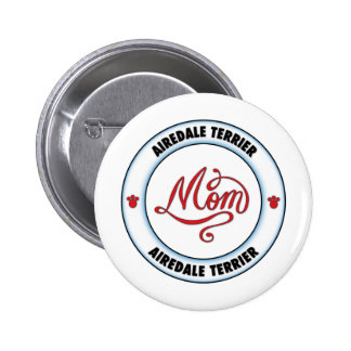 AIREDALE TERRIER mom Pin