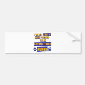 Airedale Terrier Mommy Bumper Stickers