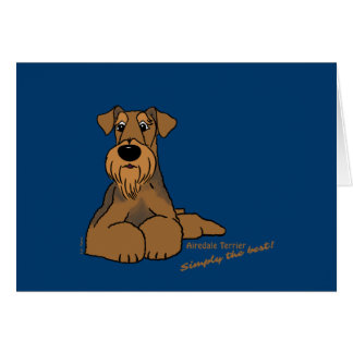 Airedale Terrier - Simply the best! Card
