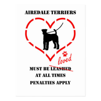 Airedale Terriers Must Be Loved Postcard