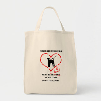 Airedale Terriers Must Be Loved Tote Bag