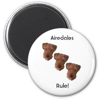 Airedales Rule! 2 Inch Round Magnet