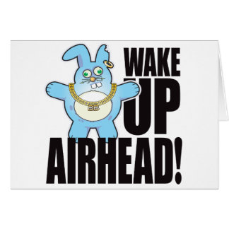Airhead Bad Bun Wake Card