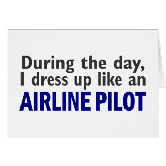 AIRLINE PILOT During The Day Greeting Card