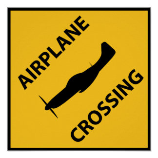 Airplane Crossing Sign Poster