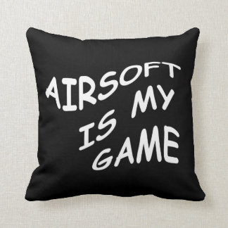 AIRSOFT IS MY GAME Pillows