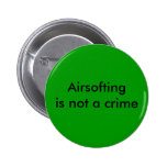 Airsofting is not a crime pin