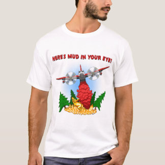 "Airtanker ""Heres Mud In Your Eye"" T-Shirt"