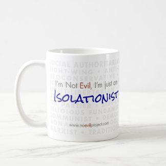 Aislacionista - no soy taza malvada