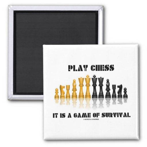 Ajedrez del juego es un juego de la supervivencia  iman de frigorífico