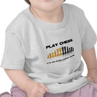 Ajedrez del juego es un juego inteligente camiseta