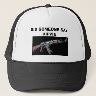 ak47, DID SOMEONE SAY HIPPIE Trucker Hat