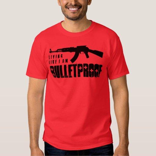 ak47 : living like i am bulletproof tee shirt