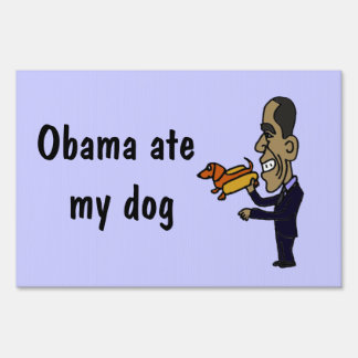 AK- Obama Ate my Dog Yard Sign