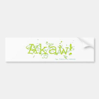Akaw! Bumper Sticker