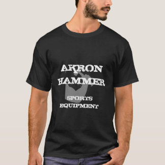 Akron Hammer Sports Equipment T-Shirt