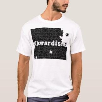 Akwardisms T-Shirt