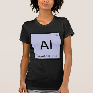 Al - Albertosaurus Chemistry Periodic Table Symbol T-Shirt