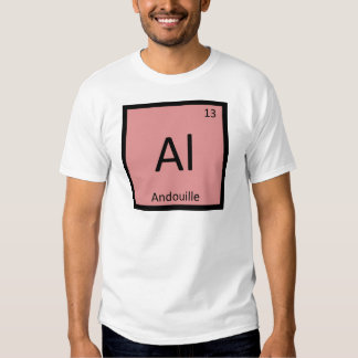 Al - Andouille Sausage Chemistry Periodic Table Tee Shirt
