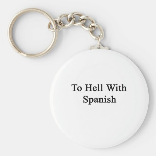 Al diablo con español llavero redondo tipo pin