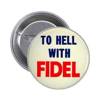 Al diablo con Fidel Pin Redondo De 2 Pulgadas