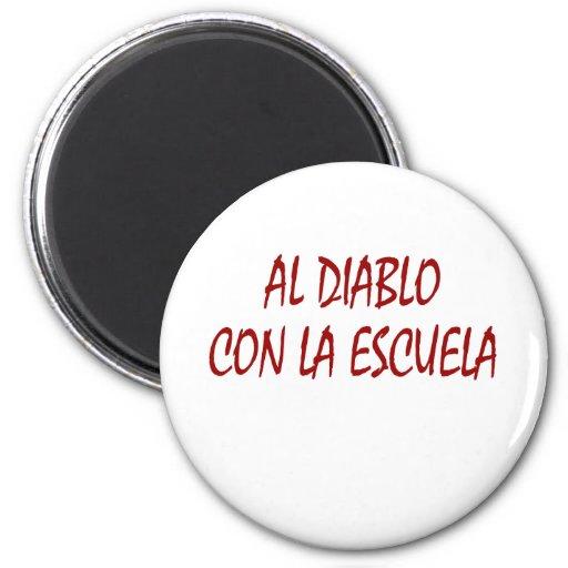 Al Diablo Con La Escuela 2 Inch Round Magnet